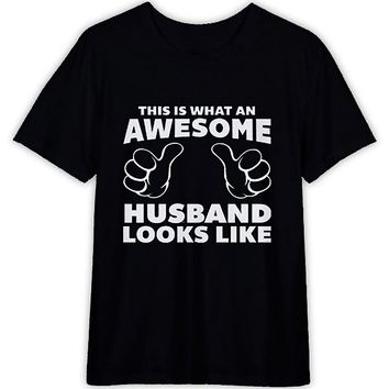 This is What An Awesome Husband Looks Like T-Shirt For Men