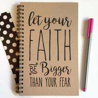 Writing journal, spiral notebook, sketchbook, blank journal, lined notebook, custom, personalized - Let your faith be bigger than your fear
