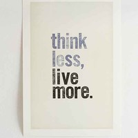 Chloe Vaux Think Less, Live More Art Print