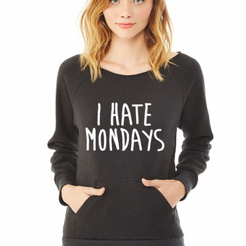 I Hate Mondays ladies sweatshirt