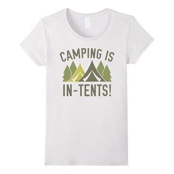 Camping Is In-Tents Funny Camping T Shirt