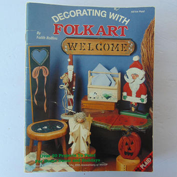 Decorating with Folk art by Faith Rollins