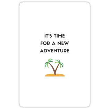 'TIME FOR A NEW ADVENTURE' Sticker by IdeasForArtists