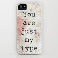 You Are Just My Type iPhone Case by Ally Coxon | Society6