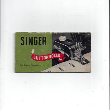 1959 Singer Buttonholer Instruction BOOK, No. 160743, Class 301, Singer Manufacturing Co., Vintage Sewing, Home Sewing Notions, Mid Century