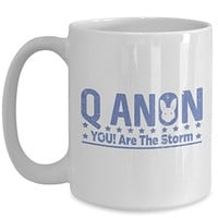 Q Anon 15 oz Coffee Cup You Are The Storm