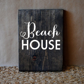 BEACH HOUSE // Inspirational Quote Wooden Sign