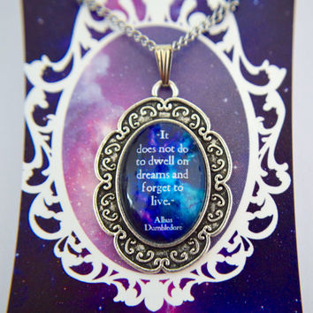 "Dumbledore quote necklace ""It does not do to dwell on dreams and forget to live."""