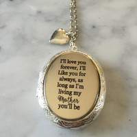 I'll Love you Forever, I'll Like you for Always Necklace, Mother Gift, Gift for Mom, Literary Necklace, Quote Necklace