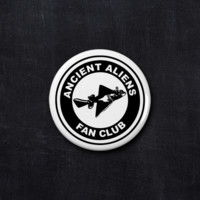 Ancient Aliens fan club button