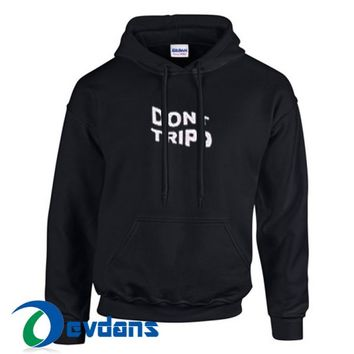 Don't Tripp Hoodie Unisex Adult Size S to 3XL | Don't Tripp Hoodie