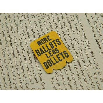 More Ballots Less Bullets Feminist Lapel Pin