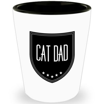 Cat Dad Shot Glass - Proud Cat Dad - World's Best Cat Dad - Funny Gifts For Cat Lover Person Wife Husband Mom Dad Mother's Father's Day Women Men Christmas New Years Day Party Valentine's Day