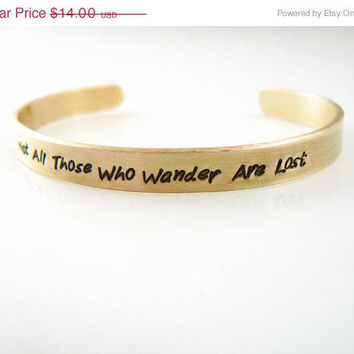 ONE DAY SALE Not All Those Who Wander Are Lost, personalized bracelets, Brass Bracelets, mother daughter jewelry 1/4-inch cuff