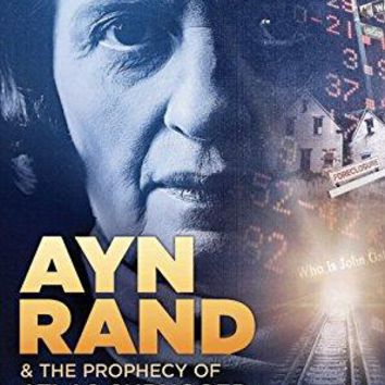 John Allison & Clifford Asness & Chris Mortensen-Ayn Rand and the Prophecy of Atlas Shrugged