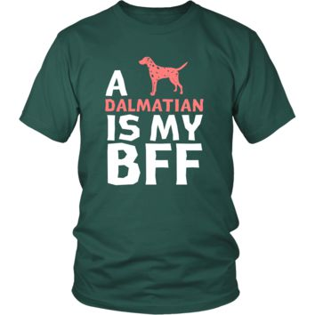 Dalmatian Shirt - a Dalmatian is my bff- Dog Lover Gift