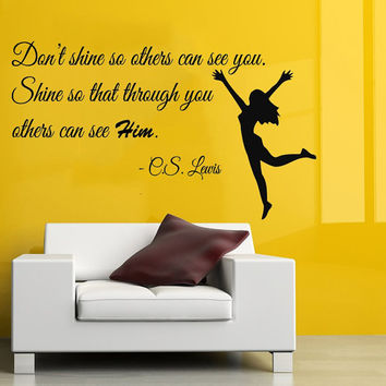 Wall Decals Vinyl Decal Sticker Interior Design Quote Shine So That Through You Others Can See Him Girl Dancing Kids Baby Room Decor KT89