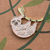 "sloth enamel pin ""Slow Your Roll"""