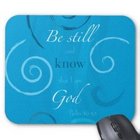 Psalm 46:10 - Be still and know that I am God Mousepad