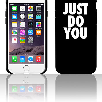 Just Do You 5 5s 6 6plus phone cases