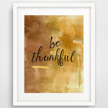 Fall Art Print, Be Thankful Print, Printable Fall Decor, Thanksgiving Decor, Inspirational Print, Instant Download Autumn Decor, Wall Art