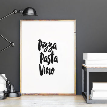 "PRINTABLE art""Pizza Pasta And Vino""Kitchen Decor,Home Decor,Typography Art,Black And White,Kitchen Wall Art,Gift Idea For Friend"