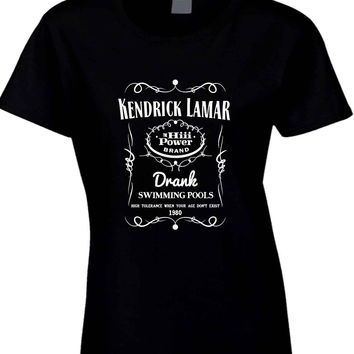 Kendrick Lamar Jack Daniels Drank Swimming Pools  Womens T Shirt