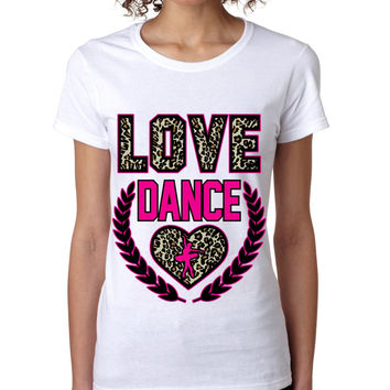 Love Dance Leopard womens T-Shirts