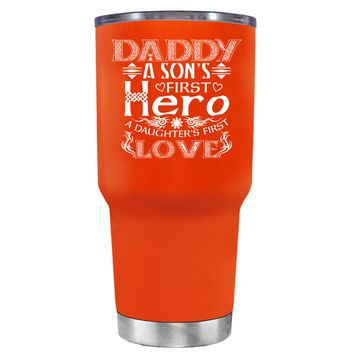 Daddy A Sons First Hero on Vermilion 30 oz Father's Day Tumbler Cup