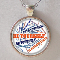 Encouraging Quote Necklace- Be yourself, everyone else is already taken- Quote Series