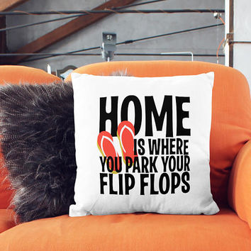 Throw pillow funny flip flop quote white pillow case cozy home decor modern house warming gift accent throw pillow unique pillow cover P114