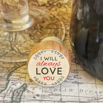 Wine Stopper, I Will Always Love You Handmade Wood Cork, Bottle Stopper, I Love You Gift, Wood Top Cork Stopper, Valentine's Day Gift