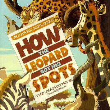 Rudyard Kipling's How the Leopard Got His Spots: The Graphic Novel (Graphic Spin)