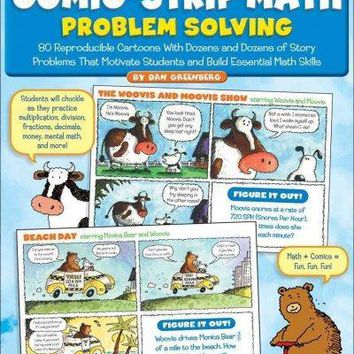 Comic-Strip Math Problem Solving: 80 Reproducible Cartoons With Dozens and Dozens of Story Problems That Motivate Students and Build Essential Math Skills: Grades 3-6