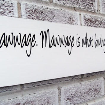 "The Princess Bride wedding sign,movie quote sign, Impressive Clergyman ""Mawwage is what bwings us togeda today"" romantic wedding decor,"