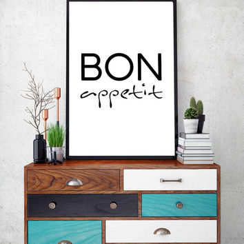 Bon Appetit Quote Print, French Quote, Printable Food Quote, Kitchen & Restaurant Quote Print, French Print, Modern Print, 8x10 16x20 24x36