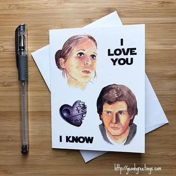 Princess Leia Han Solo Star Wars I Love You I Know Funny Anniversary Card Valentines Day Card FREE SHIPPING