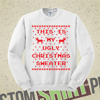 This Is My Ugly Christmas Sweater - Sweatshirt - Funny - Humor - Ugly Christmas Sweater Party - Christmas - Party - Ugly Sweater Contest