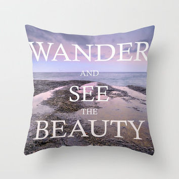 WANDER, AND SEE THE BEAUTY Throw Pillow by Guido Montañés | Society6