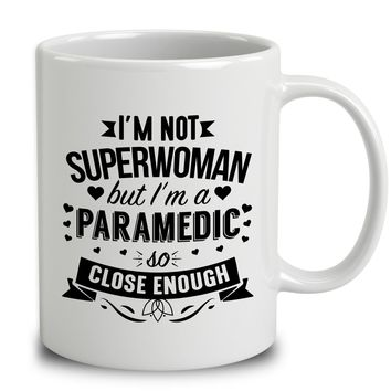 I'm Not Superwoman But I'm A Paramedic