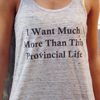More Than This Provincial Life Tank Top. Princess Top. Flowy Womens Tank Top.