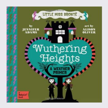 WUTHERING HEIGHTS: A BabyLit® Weather Primer - Board Book