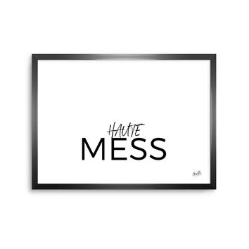Hot Mess - Black White Typography Digital Framed Art Print