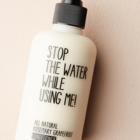 Stop The Water While Using Me! Conditioner