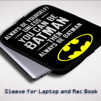 Batman Quote iPad 2 3 4 Sleeve for Laptop, Macbook Pro, Macbook Air (Twin Sides)