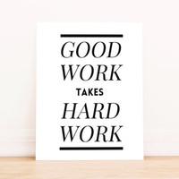 "Printable Art ""Good Work Takes Hard Work"" Typography Poster Dorm Decor Apartment Decor Poster"