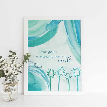 The Sea is Medicine for My Soul Quote Beach Wall Art Print