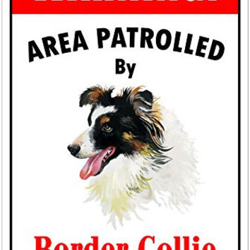 "Warning Area Patrolled By Border Collie 8""X12"" Novelty Dog Sign"