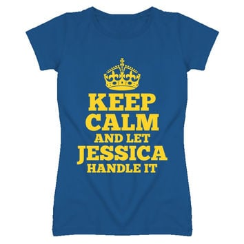 Lady's Keep Calm And Let Jessica Handle It T-Shirt