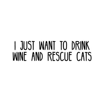 I Just Want to Drink Wine and Rescue Cats Printable Wall Art - Instant Download - Home Decor - Rescue Animals - Lifestyle - Digital File